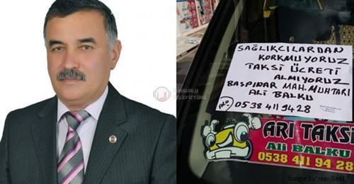 Başpınar Mahallesi Muhtarı ve aynı zamanda taksi şoförlüğü yapan Ali Balku, sağlık çalışanlarından ücret almayacağını açıkladı.